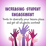 Increasing Student Engagement: Tools to Diversify Your Lesson Plans!