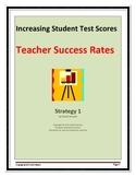 Increasing Student Test Scores:  Teacher Success Rates