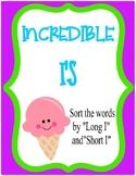 Incredible I's Long/Short Vowel Sorting