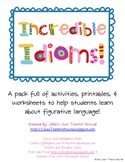 Incredible Idioms Pack:  Helping You Teach Figurative Language!