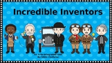 Incredible Inventors and Inventions