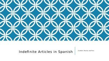 Indefinite Articles (+ mucho, poco and cuanto)