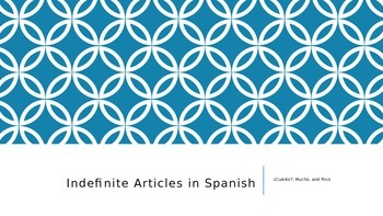 Indefinite Articles (+ mucho, poco and cuanto)