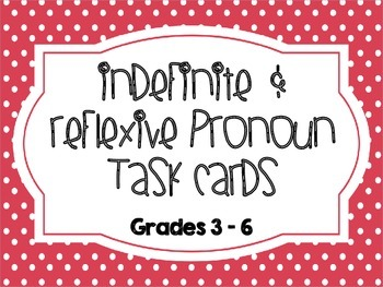 Indefinite & Reflexive Pronoun Task Cards (Grades 3 - 6)