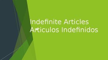 Indefinite Articles/ Articulos Indefinidos