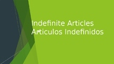Indefinite Articles/ Articulos Indefinidos