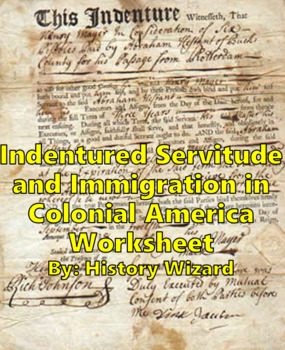 Indentured Servitude and Immigration in Colonial America W