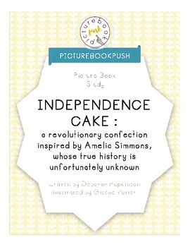 PICTURE BOOK STUDY - Independence Cake by Deborah Hopkinson