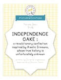 Picture Book Study for Independence Cake by Deborah Hopkinson