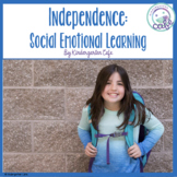Independence: Social Emotional Learning