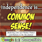"Independence is ""Common Sense!""  Examine Paine's Contribution to the Revolution!"