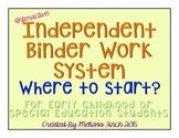 Independent Binder Work System- WHERE TO START FREEBIE!