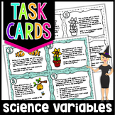 Independent & Dependent Variables, Controls, & Constants - Task Cards