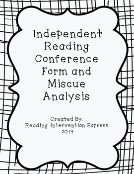 Independent Reading Conference Form and Miscue Analysis