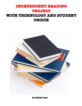 Independent Reading Project with Technology and Student Choice