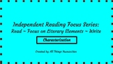 Independent Reading Weekly Focus #2: Characterization