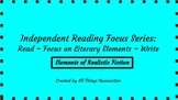 Independent Reading Weekly Focus #3: Elements of Realistic