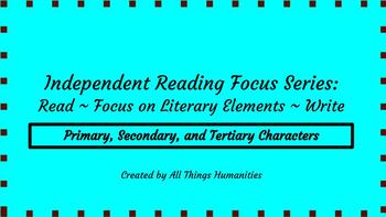 Independent Reading Weekly Focus #5: Primary, Secondary, and Tertiary Characters