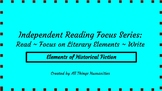 Independent Reading Weekly Focus #6: Elements of Historica