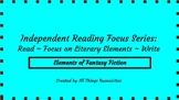 Independent Reading Weekly Focus #7: Fantasy Fiction Elements