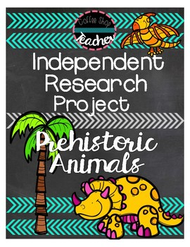Independent Research Project - Prehistoric Animals