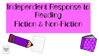Independent Response to Reading- Fiction & Nonfiction
