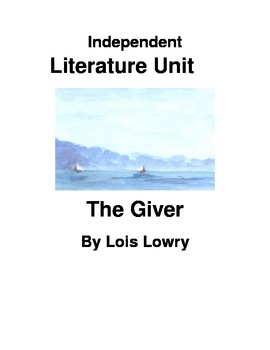 Independent Study Literature Unit The Giver by Lois Lowry
