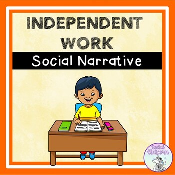 Independent Work - Social Story (FULL VERSION)