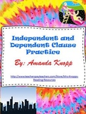 Independent and Dependent Clause Practice- Common Core