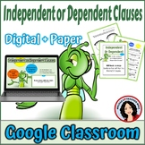 Independent and Dependent Clauses Google Classroom Digital