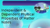 Independent and Dependent Physical Properties of Matter