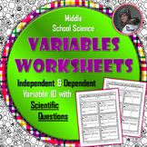 Independent and Dependent Variable ID with Scientific Questions Worksheets