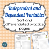 Independent and Dependent Variables: Sort and Differentiated Practice
