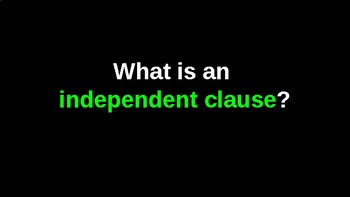 Independent and Subordinate Clauses