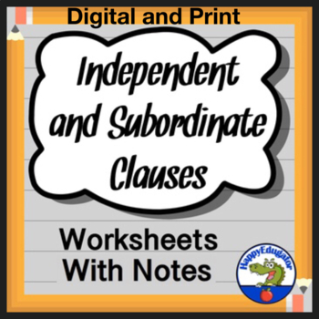 Independent Clauses and Subordinate or Dependent Clauses