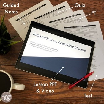 Independent vs. Dependent Clauses: Scaffolded Grammar Lesson, Quiz, and Test Set