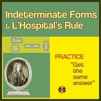 "Indeterminate Forms & L'Hospital's Rule-Practice""Get the same answer"""