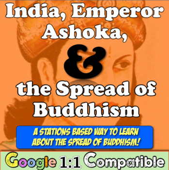 Ancient India, the Spread of Buddhism, & Emperor Ashoka! A Stations Adventure!