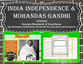 India Independence & Mohandas Gandhi (SS7H3ab)