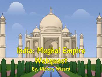 India: Mughal Empire Webquest