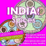 India! Spices - Spice Trade, Uses in Ancient Ayurveda Medicine, Spice Craft