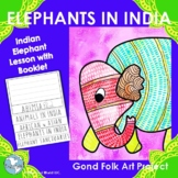 Elephants in India - Lesson & Art, Culture, Conservation, Gond Folk Art, No Prep