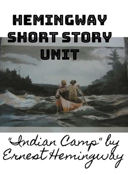 Indian Camp E. Hemingway Lesson Plan