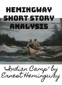 Indian Camp by Ernest Hemingway Quote Notes and Character Analysis