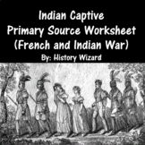 Indian Captive Primary Source Worksheet (French and Indian War)