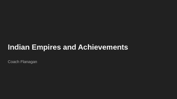 Indian Empires and Achievements