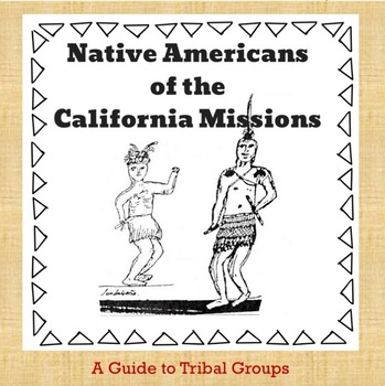 Native Americans of the California Missions: A Guide to 19 Tribal Groups
