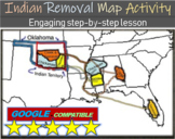Indian Removal Act & Trail of Tears MAP activity: engaging step-by-step lesson