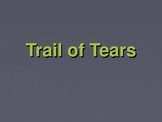 Indian Removal Act / Trail of Tears PowerPoint