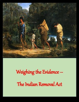 Indian Removal Act - Weighing the Evidence